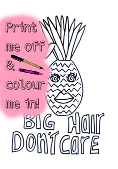 Tropical pineapple colouring in page for kids and adults! Big hair don't care coloring in printable. Outlaws and Skeletons on Etsy.