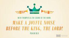 I'm reading Psalm 98:6