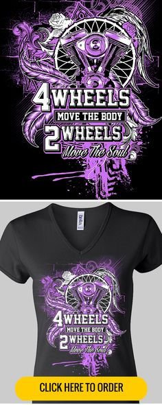 4 Wheels Move The Body, 2 Wheels Move The Soul - Lady Rider Biker T-shirt. ORDER HERE: http://skullsociety.com/products/2-wheels-move-the-soul?variant=6184778693&utm_source=pinterest&utm_medium=pin_102815_144_womensbikerwear&utm_campaign=102815
