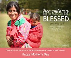 """Happy Mother's Day. """"Her children rise up and call her blessed."""" Proverbs 31:2 #scripture #OperationBlessing"""