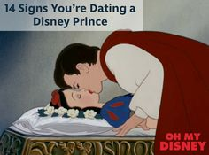 Signs Your Dating A Disney Prince: Snow White.
