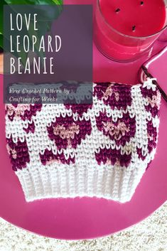 The Love Leopard Beanie: A Free Crochet Pattern - Crafting for Weeks Crochet Crafts, Free Crochet, Knit Crochet, Crochet Projects, Single Crochet Stitch, Double Crochet, My Funny Valentine, Valentines, Crochet Stitches