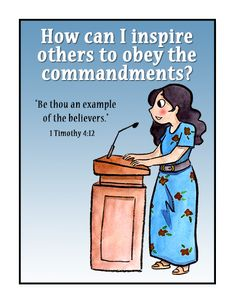 Youth Sunday School: How can I inspire others to obey the commandments?Printables for teaching your Sunday School lesson by Brittany Olsen - LatterdayVillage Lds Sunday School, Sunday School Lessons, 1 Timothy 4 12, Youth Lessons, Handout, September, School Programs, Inspire Others, Olsen