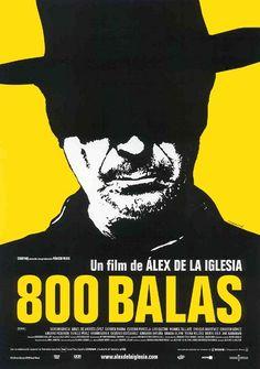 800 BALAS / 800 BULLETS (2010) by Alex de la Iglesia