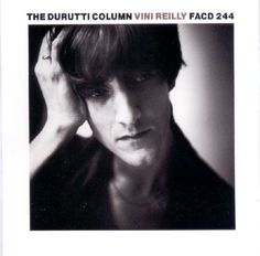 Vini Reilly, an album by The Durutti Column on Spotify Music Icon, Music Songs, Lp Vinyl, Vinyl Records, Swing Out Sister, Anarcho Punk, Legendary Singers, Love No More, Music Artwork