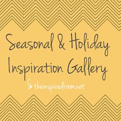 A project gallery with ideas for seasonal and holiday decorating and homemaking!