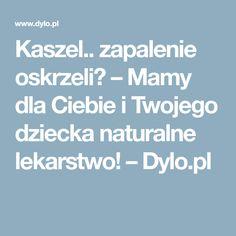 Kaszel.. zapalenie oskrzeli? – Mamy dla Ciebie i Twojego dziecka naturalne lekarstwo! – Dylo.pl Food And Drinks