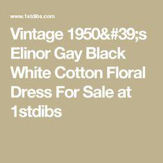 Vintage 1950's Elinor Gay Black White Cotton Floral Dress For Sale at 1stdibs