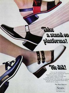 Platform shoe ad from Sears (1960s)  seriously time for low heels to make a comeback