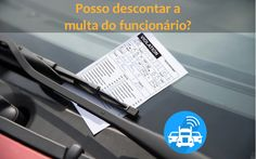 Posso descontar a multa de trânsito do meu motorista? - Blog Rastreador