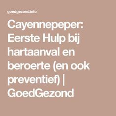 Cayennepeper: Eerste Hulp bij hartaanval en beroerte (en ook preventief) | GoedGezond