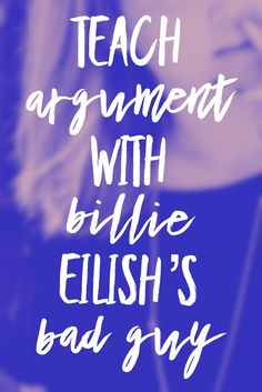 """Get things off on the right foot this year! Engage your kiddos and rhetorical analysis with Billie Eilish's """"Bad Guy. Argumentative Writing, Persuasive Writing, Teaching Writing, Teaching English, 8th Grade Ela, 6th Grade Reading, Ninth Grade, Seventh Grade, Middle School Writing"""