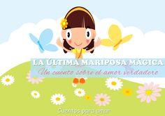#cuentosinfantiles #cuentosniños #cuentoscortos #cuentosdevalores #cuentosdeamor #cuentomariposas #Cuento infantil: La última mariposa mágica, una bella historia sobre el amor verdadero.