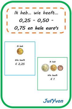 JufYvon: ik heb, wie heeft...? - geld (0,25 - 0,50 - 0,75 en hele euro's) Euro, School 2017, Mathematics, Vocabulary, Teacher, Blog, Money, Saving Money, Finance