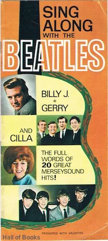 Sing Along With The Beatles, Billy J., Gerry and Cilla. The Full Words Of 20 Great Merseysound Hits