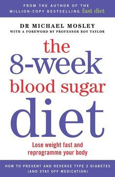 Adapted from The 8-Week Blood Sugar Diet: Lose Weight Fast And Reprogramme Your Body by Michael Mosley (Short Books, £8.99). © Michael Mosley 2016. To order a copy at the special price of £7.19 (offer valid to January 23, 2016), call 0808 272 0808 or visit www.mailbookshop.co.uk. P&P free on orders of more than £12.