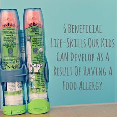 There Must Be Good That Comes From This: Here are 6 life-skills our kids can develop as a result of having a food allergy.