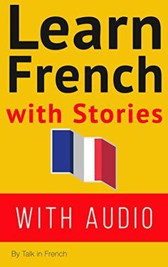 Learn French With Stories (WITH AUDIO): Improve your French reading and listening comprehension skills with seven French stories for beginner and intermediate . (French: Learn French with Stories t. Learn French Fast, How To Speak French, Ways Of Learning, Never Stop Learning, Learning Resources, French Course, French Language Learning, Learning French, French Phrases