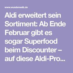 Aldi erweitert sein Sortiment: Ab Ende Februar gibt es sogar Superfood beim Discounter – auf diese Aldi-Produkte haben wir gewartet.Aldi
