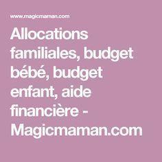 Allocations familiales, budget bébé, budget enfant, aide financière - Magicmaman.com
