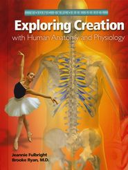 Apologia :Exploring Creation with Human Anatomy and Physiology   -               By: Jeannie Fulbright