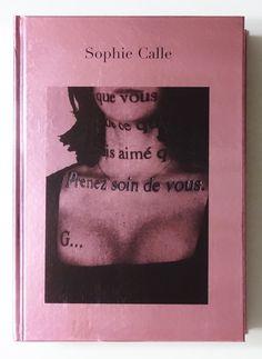 Prenez soin de vous | Sophie Calle