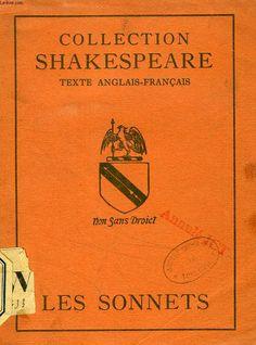 Une traduction extraordinaire des sonnets de Shakespeare, perdue il y a des années, et dont j'ai ENFIN retrouvé un exemplaire en vente!! // SHAKESPEARE, LES SONNETS  -  Les Belles Lettres, 1922. 175 pages. Gravures en noir et blanc en frontispice et page de titre. Collection 'Shakespeare', sous la dir. de A. KOSZUL. Trad. de Charles-Marie Garnier. In-16 Broché. http://www.antiqbook.com/books/bookinfo.phtml?l=fr&o=lelivr&nr=1352642877&searchform=http://www.antiqbook.com/index.php?l=nl&o=