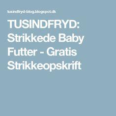 TUSINDFRYD: Strikkede Baby Futter - Gratis Strikkeopskrift