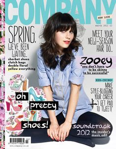 Company Cover March 2012: Zooey Deschanel - The second cover in our redesigned style and we love it just as much as Alexa! In this issue, we discussed how to make style blogging your career, the prettiest Spring shoes and new season hair dos.