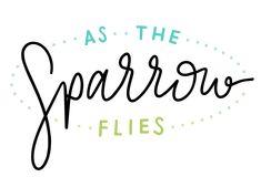 As The Sparrow Flies