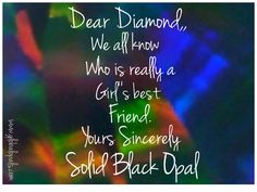#opals are a #girlsbestfriend www.globalopals.com