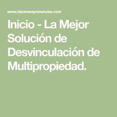 Inicio - La Mejor Solución de Desvinculación de Multipropiedad.