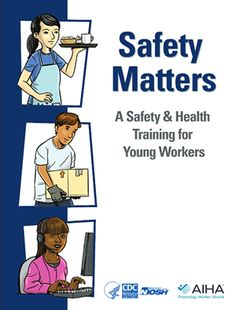CDC - Safety Matters - A Safety & Health Training for Young Workers - NIOSH Workplace Safety & Health Topics