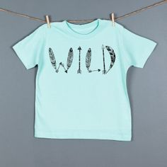 Wild Kid's Shirt, Boy's Tops, Girl's Tops, Children Clothing, Unisex Toddler Tshirts by Feather 4 Arrow