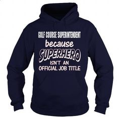GOLF COURSE SUPERINTENDENT - SUPER HERO - #mens #band t shirts. SIMILAR ITEMS => https://www.sunfrog.com/LifeStyle/GOLF-COURSE-SUPERINTENDENT--SUPER-HERO-Navy-Blue-Hoodie.html?60505