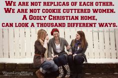 Moms, we are not replicas of each other, we are not cookie cuttered women. A godly, Christian home can look a thousand different ways. Its time for us to learn how to become less opinionated about matters of opinion that are not spelled out in the Bible. Let's start here, together, today by taking a look at what really matters.