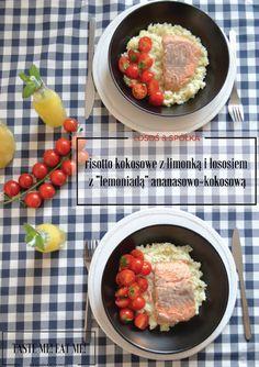 Taste me! Eat me!: Rissoto kokosowo-limonkowe z łososiem marynowanym . Risotto, Eat
