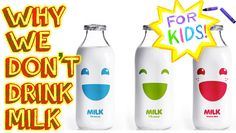 KIDS! Just Say No to MILK [A Video for Kids] - YouTube