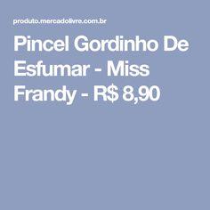 Pincel Gordinho De Esfumar - Miss Frandy - R$ 8,90