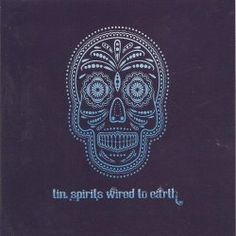 Wired To Earth: Tin Spirits