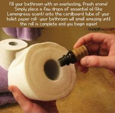 Great idea! Essential oil on the cardboard roll of TP to freshen the bathroom! I might try the paper towel roll in the kitchen, too!