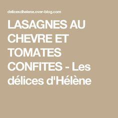 LASAGNES AU CHEVRE ET TOMATES CONFITES - Les délices d'Hélène