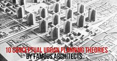 10 Conceptual urban planning theories by famous architects #Architects #Urbanism #Urbandesigner #architecture #architecture-lover #architecture_hunter #architecturephoto #architecture_view #architecturephotography #architectures #architecture_best #architectureilike #architecturedaily #architecturewatch #architectureschool #architecturepicture #architecturedetails #architectureape #architectureart