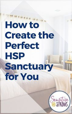 How to Create the Perfect HSP Sanctuary for You - Sensitive and Strong Highly Sensitive Person Traits, Sensitive People, Free Meditation, Meditation Corner, Life Purpose, Marketing Digital, Master Bedroom, Bedroom Decor, Improve Yourself