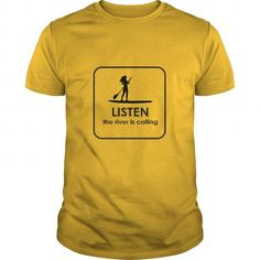 Listen the river is calling #Kayaking #tshirts #hobby #gift #ideas #Popular #Everything #Videos #Shop #Animals #pets #Architecture #Art #Cars #motorcycles #Celebrities #DIY #crafts #Design #Education #Entertainment #Food #drink #Gardening #Geek #Hair #beauty #Health #fitness #History #Holidays #events #Home decor #Humor #Illustrations #posters #Kids #parenting #Men #Outdoors #Photography #Products #Quotes #Science #nature #Sports #Tattoos #Technology #Travel #Weddings #Women