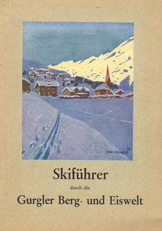 Skiguide to Gurgler Berg-Now Obergurgl ~ 1925