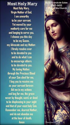 """Our Morning Offering - 19 January - """"Saturday with Mary"""" Most Holy Mary, Virgin Mother of God By St Francis de Sales Most Holy Mary, Virgin Mother of God, I am unworthy to be your servant. Yet moved by your motherly care for me. Catholic Quotes, Catholic Prayers, Catholic Beliefs, Christianity, Jesus Prayer, Prayer Verses, Faith Prayer, Jesus Mother, Blessed Mother Mary"""