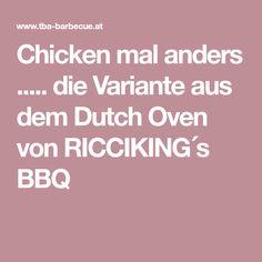 Chicken mal anders ..... die Variante aus dem Dutch Oven von RICCIKING´s BBQ