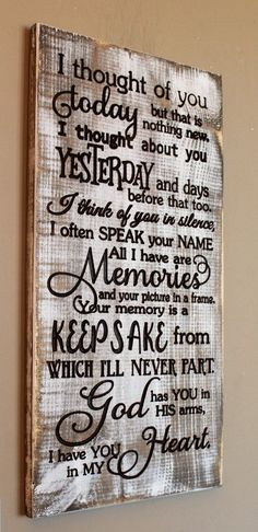 I thought of you today  Sympathy gifts for loss of loved one I Thought Of You Today, Thinking Of You Today, I Think Of You, Engraved Wood Signs, Wooden Signs, Sign Quotes, Me Quotes, Lost Quotes, Qoutes