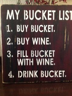 My Bucket List, wine sign, wood primitive wall decor, bar room, pub, winery, home signs, drink bucket. happy hour, five o'clock , patio